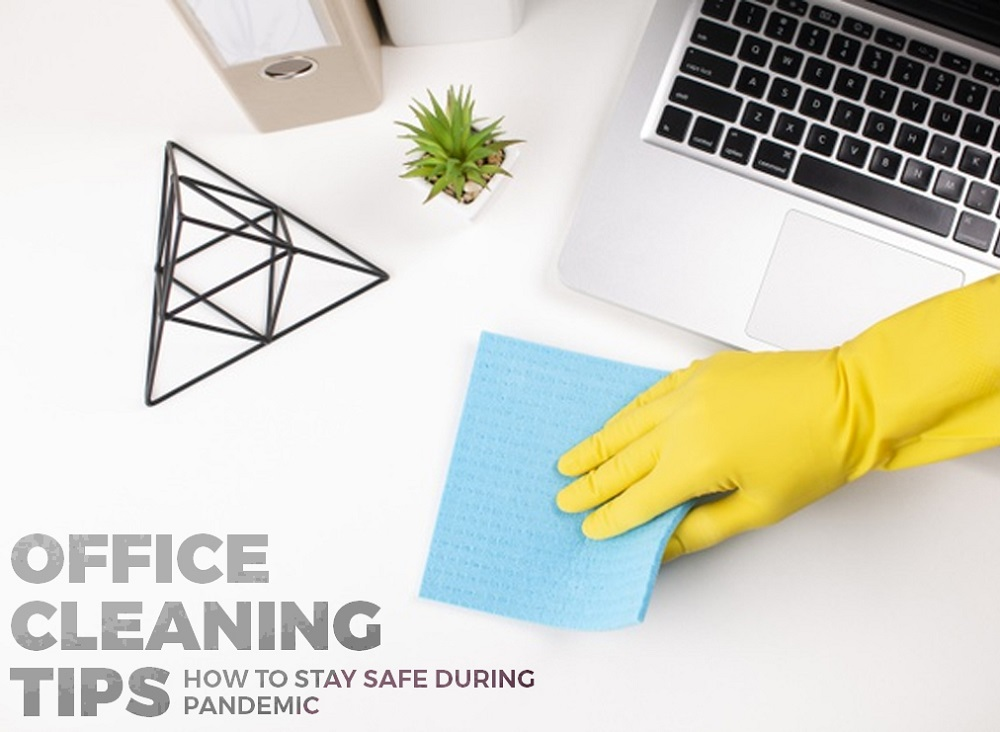 Office Cleaning Tips - How to Stay Safe During a Pandemic