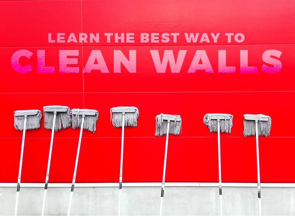 Learn the Best Way to Clean Walls