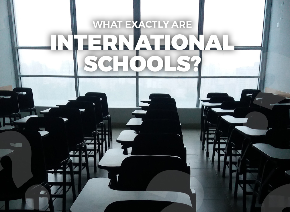 What Exactly Are International Schools?