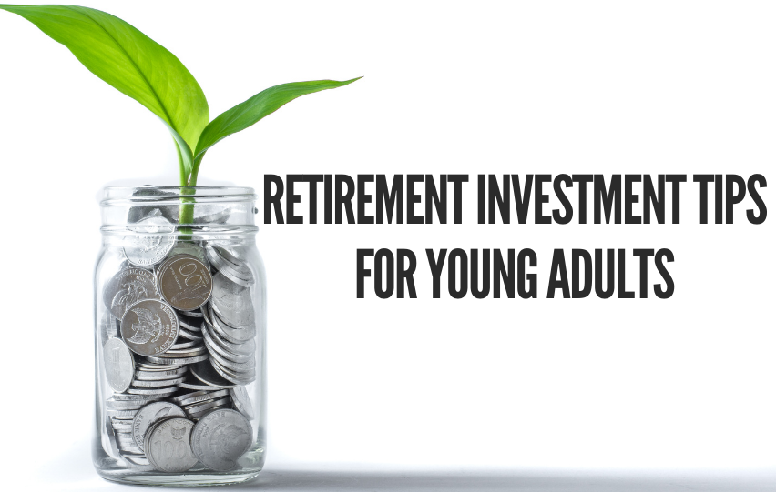 Retirement Investment Tips for Young Adults